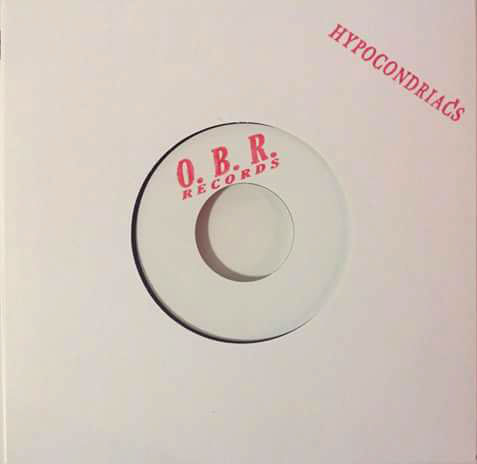 [ OBR-001 ] The Hypocondriacs [ Sufferers Song / Unknown (Whala Why?) ]