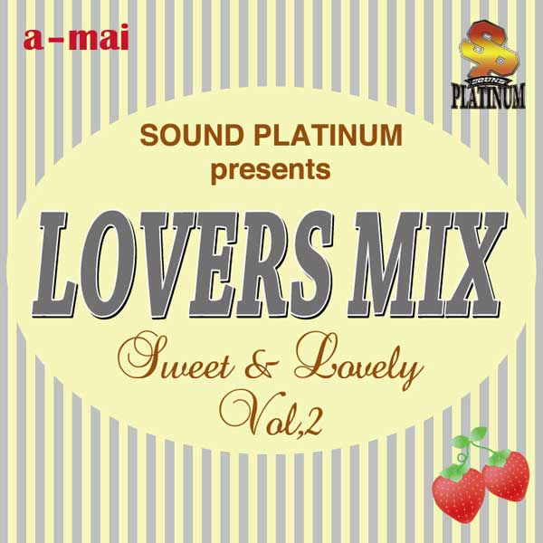 [ SPLM-02 ] LOVERS MIX Vol.2 - Sweet&Lovely -  Mixed by Sound Platinum